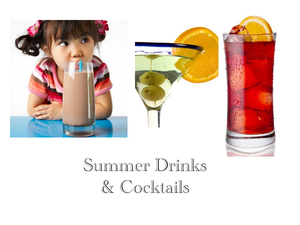 Summer Drinks & Other Cocktails
